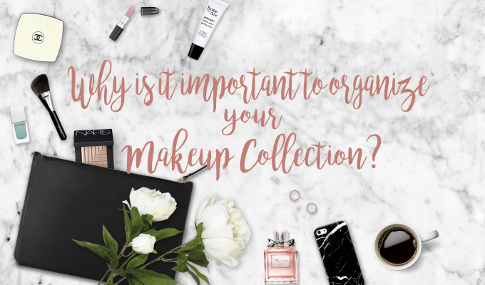 Why is it important to organize your makeup collection?