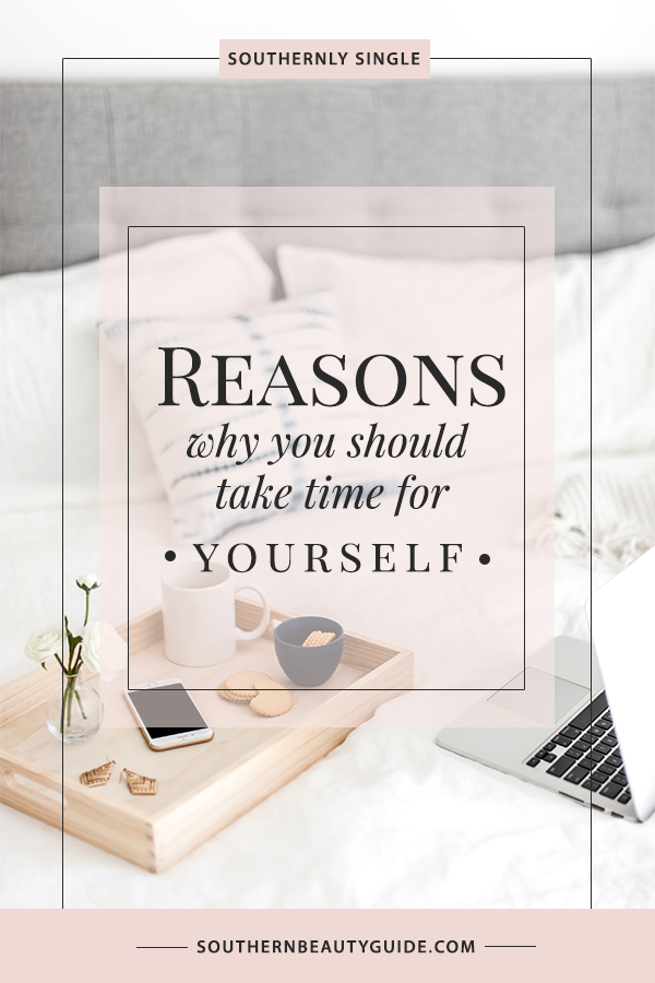 Reasons why you should take time for yourself