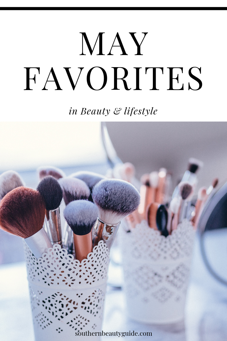May Favorites:Beauty & Lifestyle
