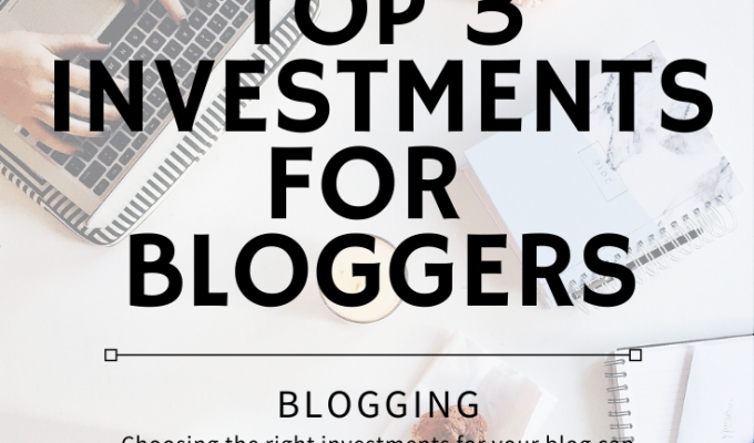 Top 3 Investments for Bloggers