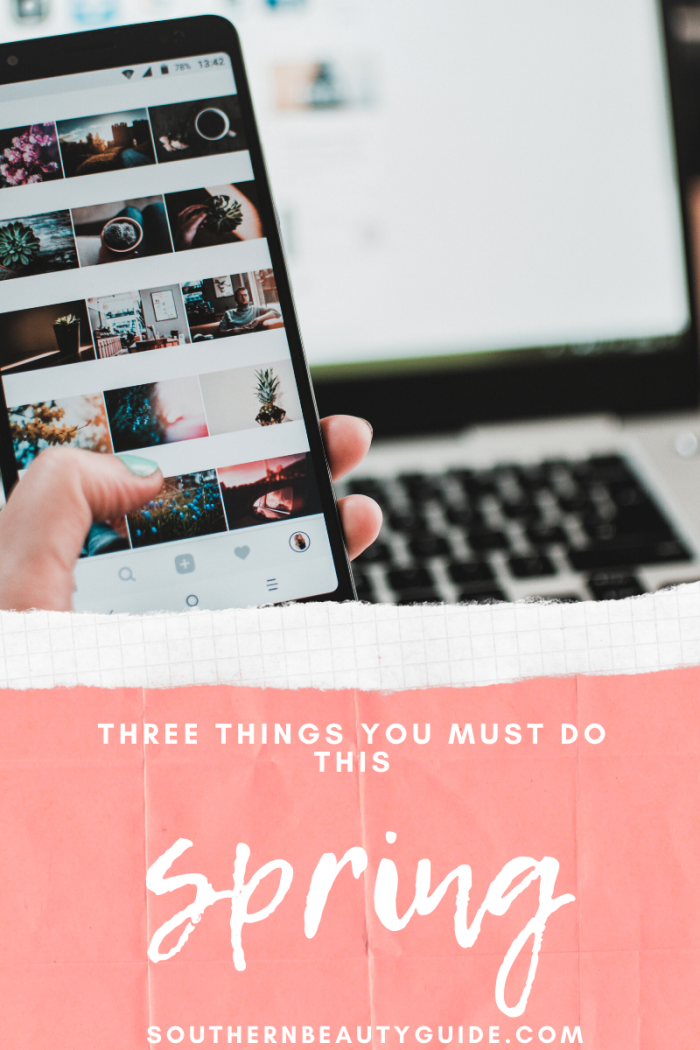 Three Things You Must Do This Spring